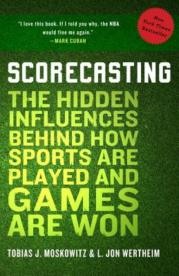 Scorecasting By Moskowitz, Tobias/ Wertheim, L. Jon