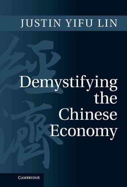 Demystifying the Chinese Economy By Lin, Justin Yifu