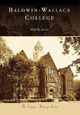Baldwin-Wallace College By Assad, Mary K.
